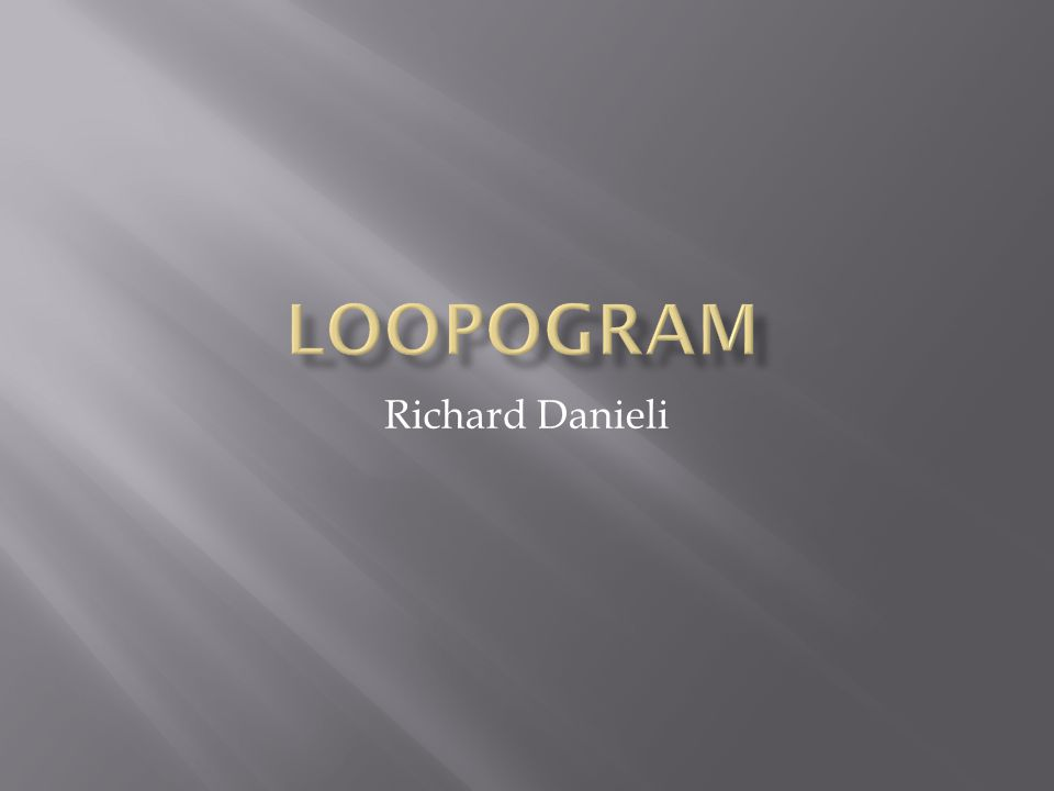 Loopogram Richard Danieli