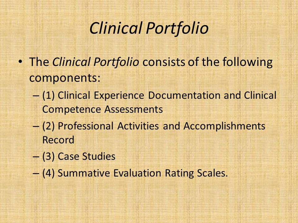 Clinical Portfolio The Clinical Portfolio consists of the following components:
