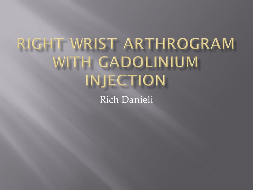 Right Wrist Arthrogram with Gadolinium injection