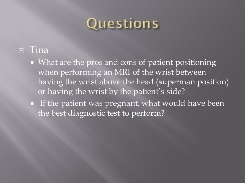 Questions Tina.