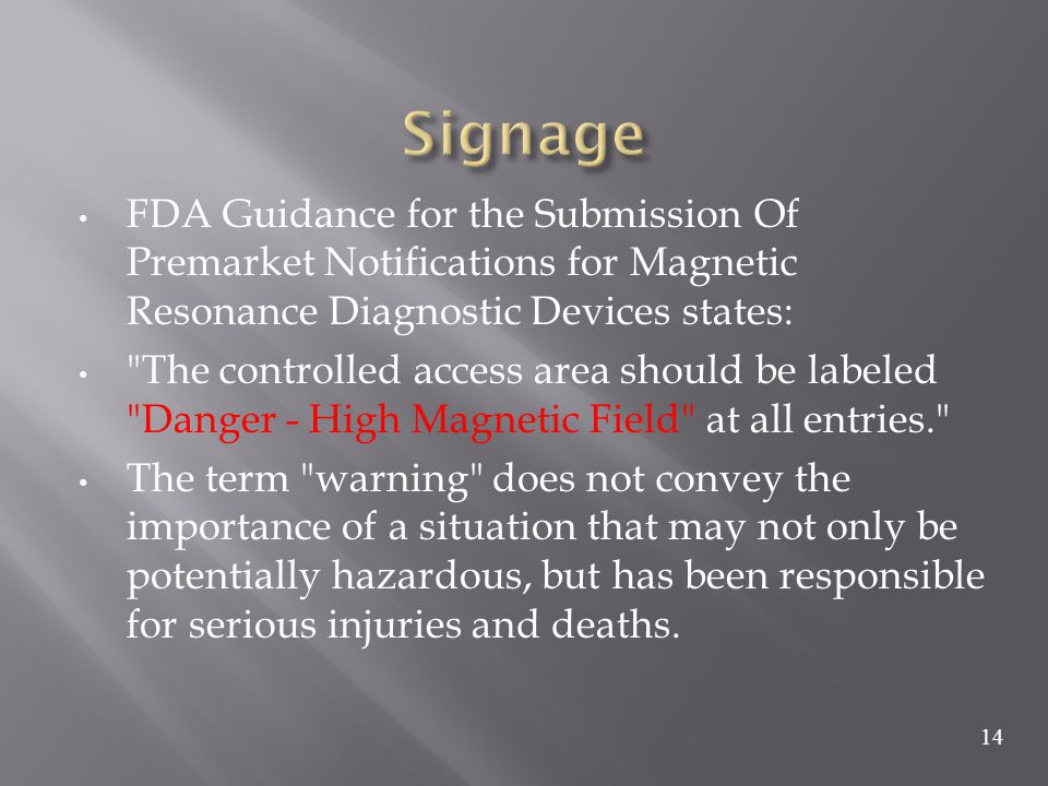Signage FDA Guidance for the Submission Of Premarket Notifications for Magnetic Resonance Diagnostic Devices states: