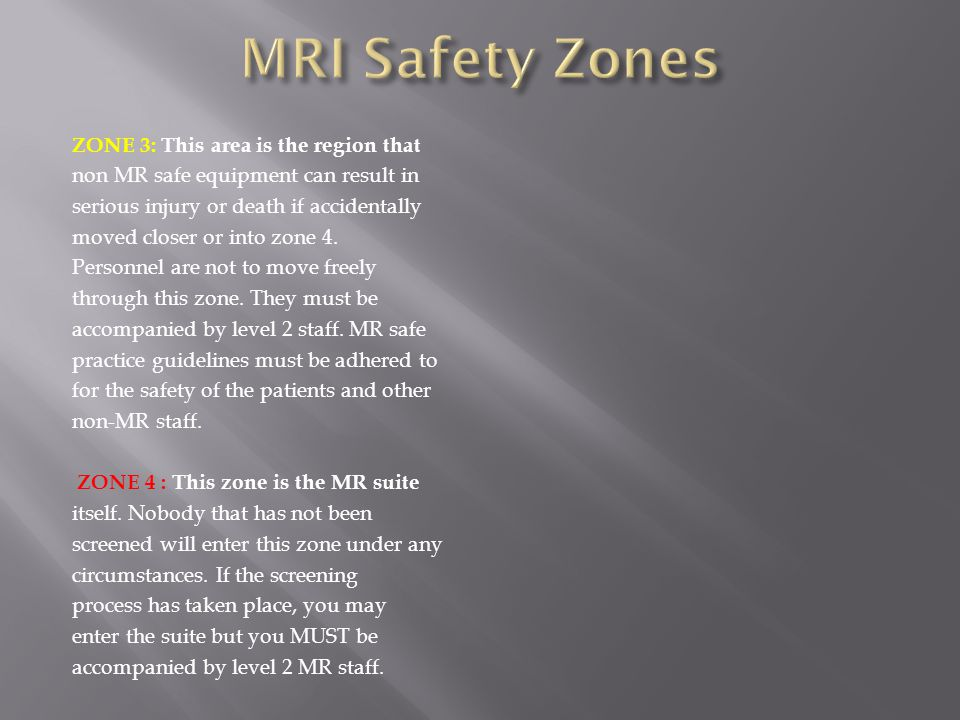 MRI Safety Zones ZONE 3: This area is the region that