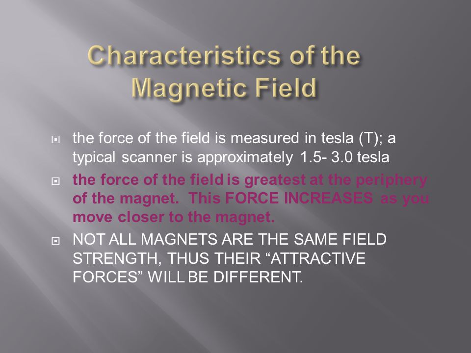 Characteristics of the Magnetic Field