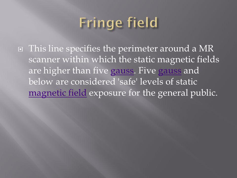 Fringe field