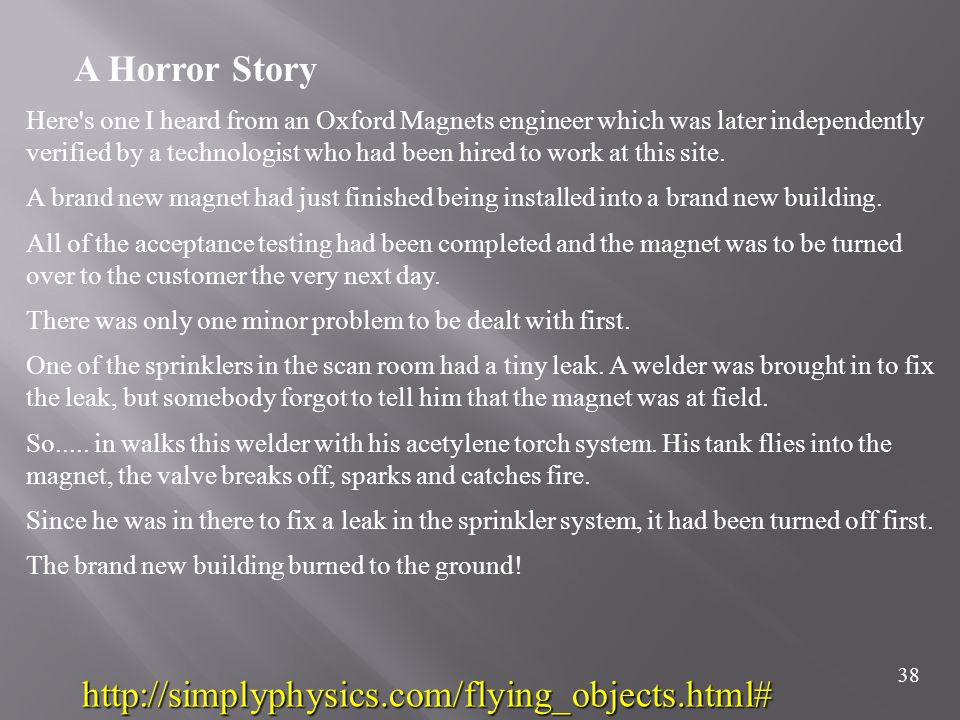 A Horror Story http://simplyphysics.com/flying_objects.html#