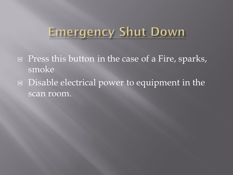 Emergency Shut Down Press this button in the case of a Fire, sparks, smoke.