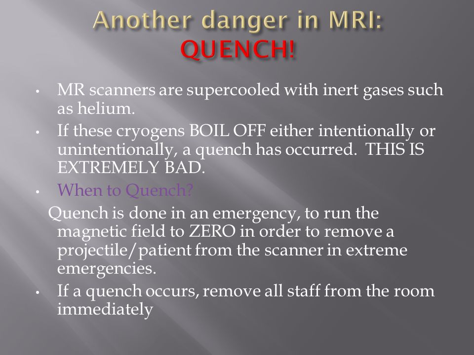 Another danger in MRI: QUENCH!