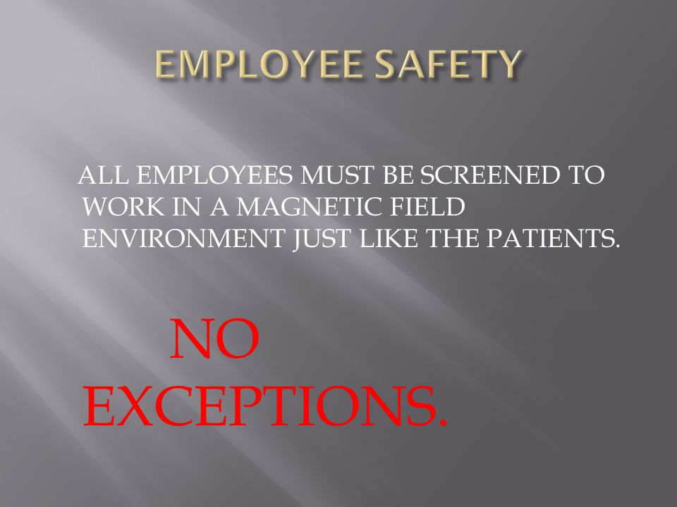 EMPLOYEE SAFETY NO EXCEPTIONS.