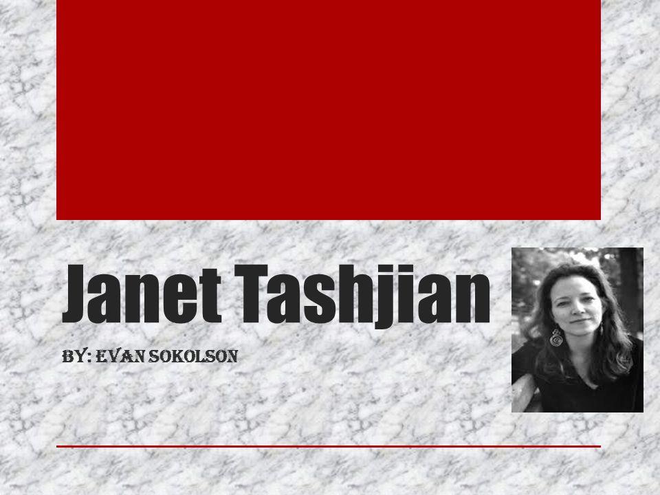 Janet Tashjian By: Evan Sokolson