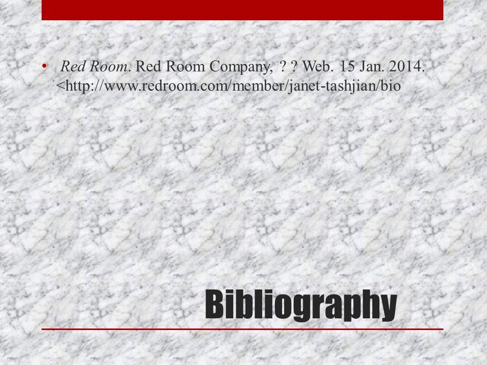 Red Room. Red Room Company, Web. 15 Jan. 2014. <http://www.redroom.com/member/janet-tashjian/bio
