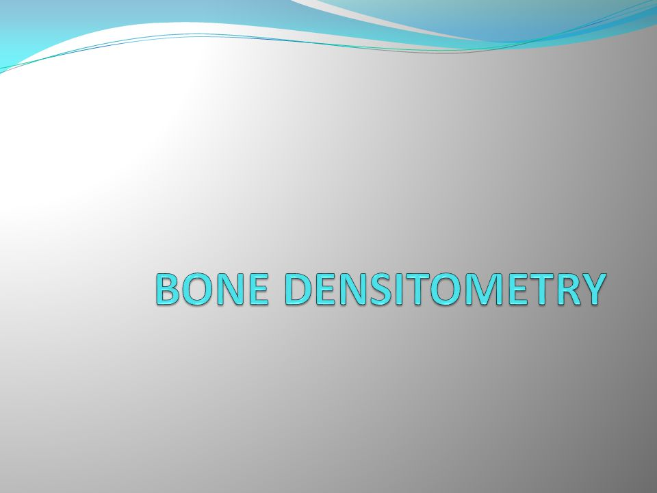 BONE DENSITOMETRY