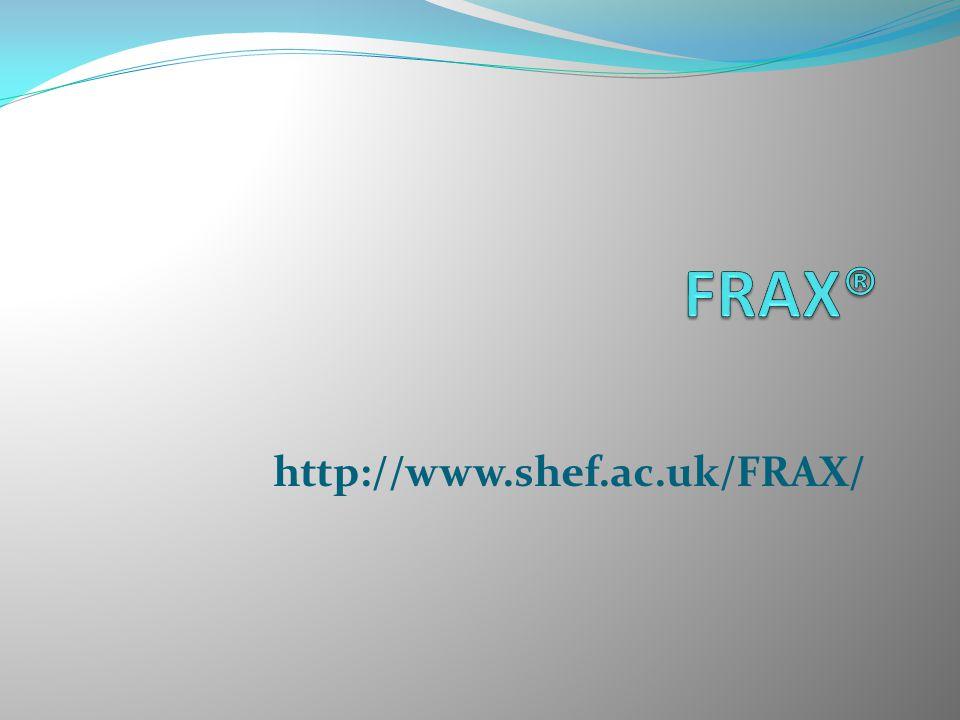 FRAX® http://www.shef.ac.uk/FRAX/