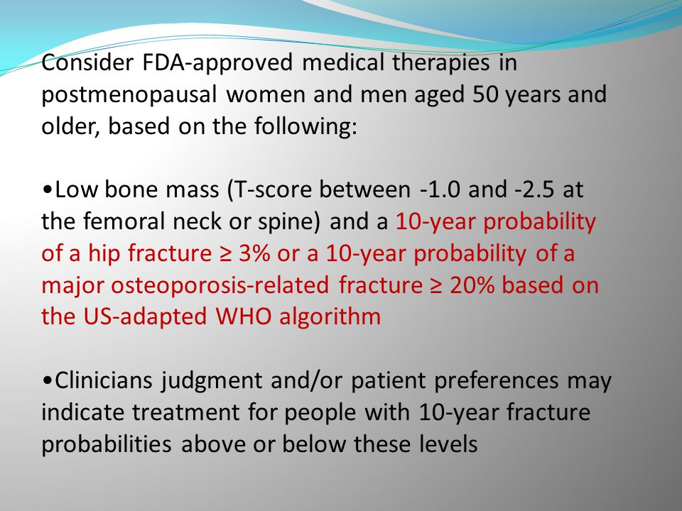 Consider FDA-approved medical therapies in postmenopausal women and men aged 50 years and older, based on the following: