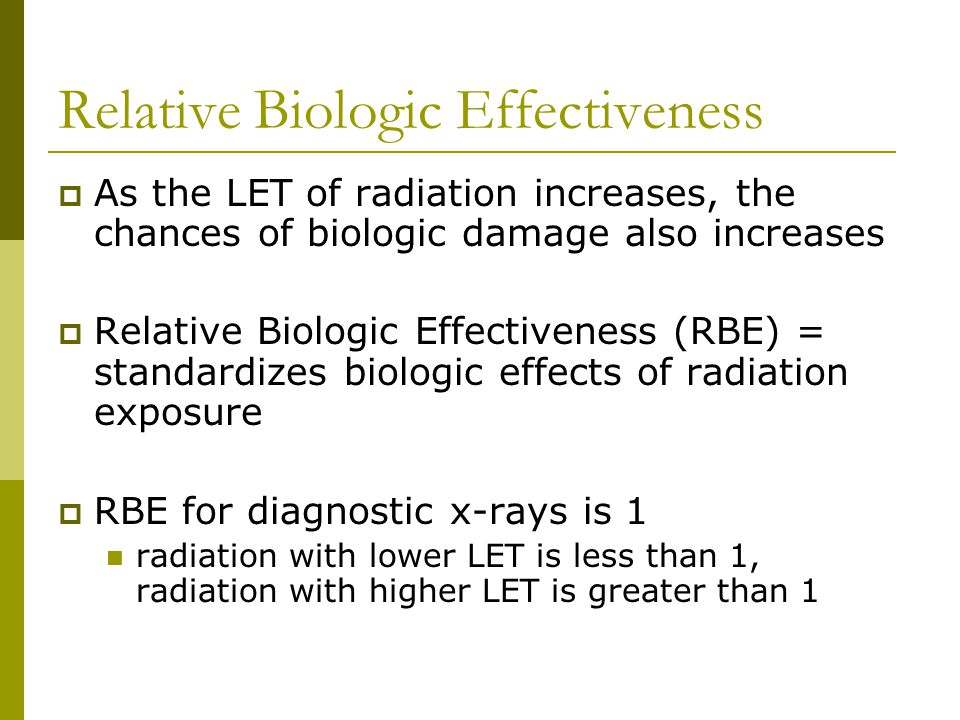 Relative Biologic Effectiveness