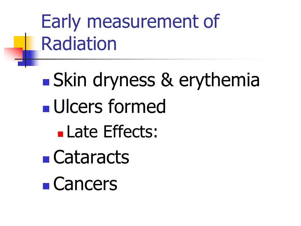 Early measurement of Radiation