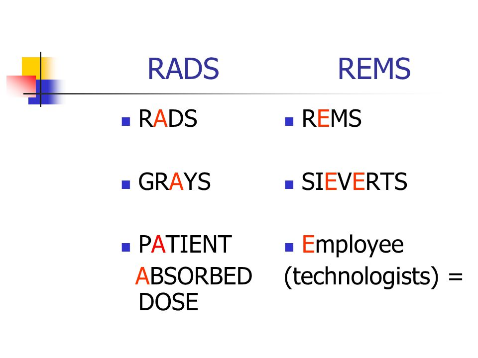 RADS REMS RADS GRAYS PATIENT ABSORBED DOSE REMS SIEVERTS Employee