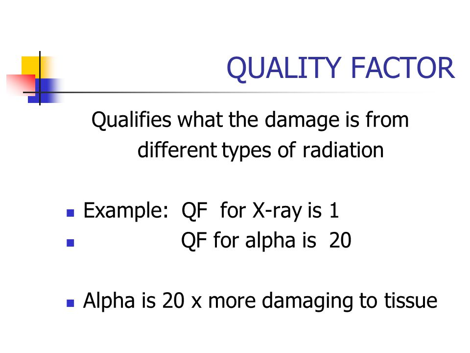 QUALITY FACTOR Qualifies what the damage is from