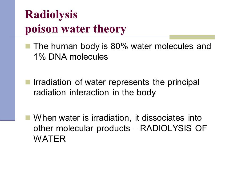 Radiolysis poison water theory