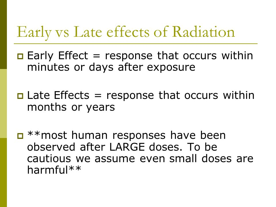 Early vs Late effects of Radiation