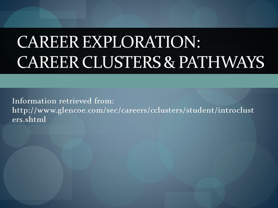 Career exploration: career clusters & pathways