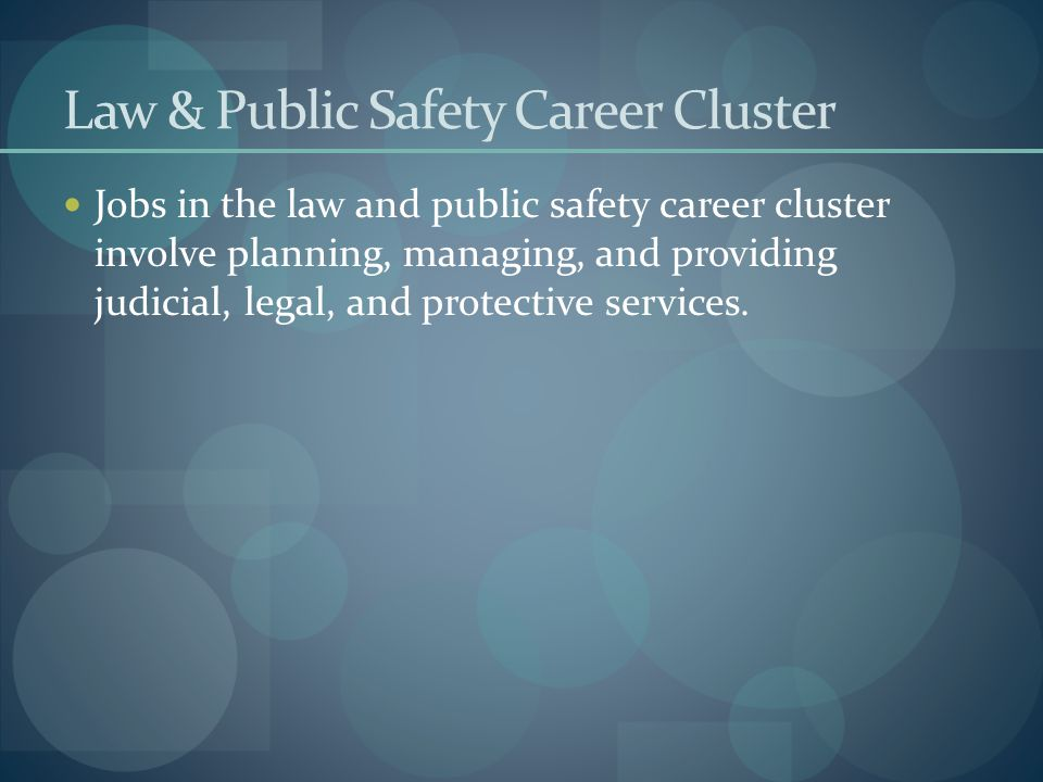 Law & Public Safety Career Cluster