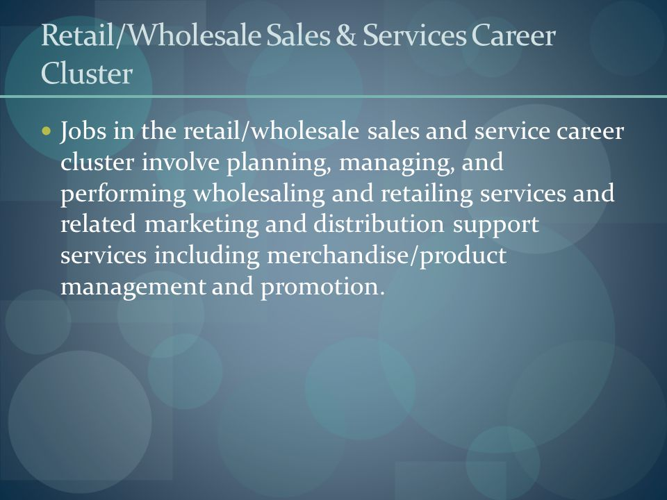 Retail/Wholesale Sales & Services Career Cluster