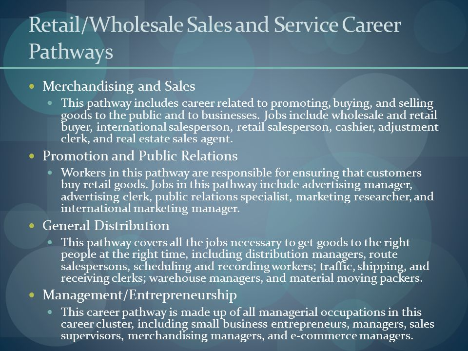 Retail/Wholesale Sales and Service Career Pathways