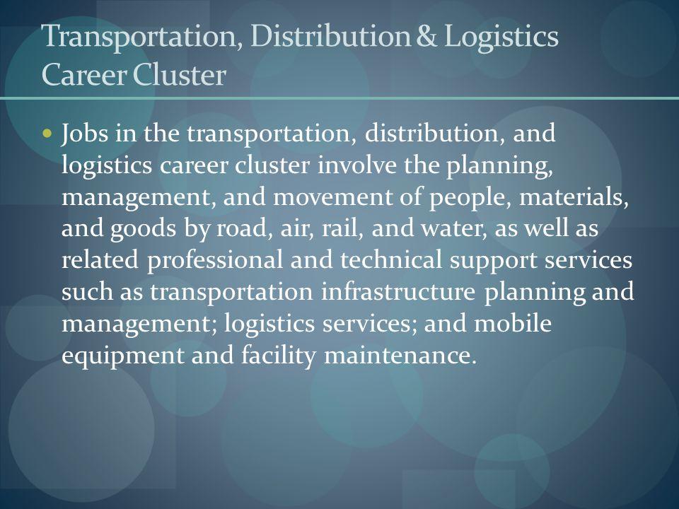 Transportation, Distribution & Logistics Career Cluster