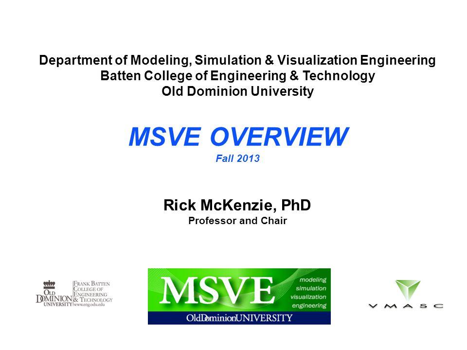 MSVE OVERVIEW Rick McKenzie, PhD