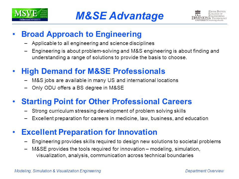 M&SE Advantage Broad Approach to Engineering