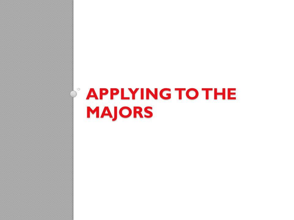 Applying to the majors