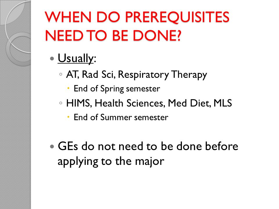 When do prerequisites need to be done