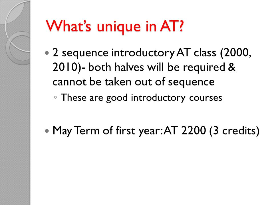 What's unique in AT 2 sequence introductory AT class (2000, 2010)- both halves will be required & cannot be taken out of sequence.