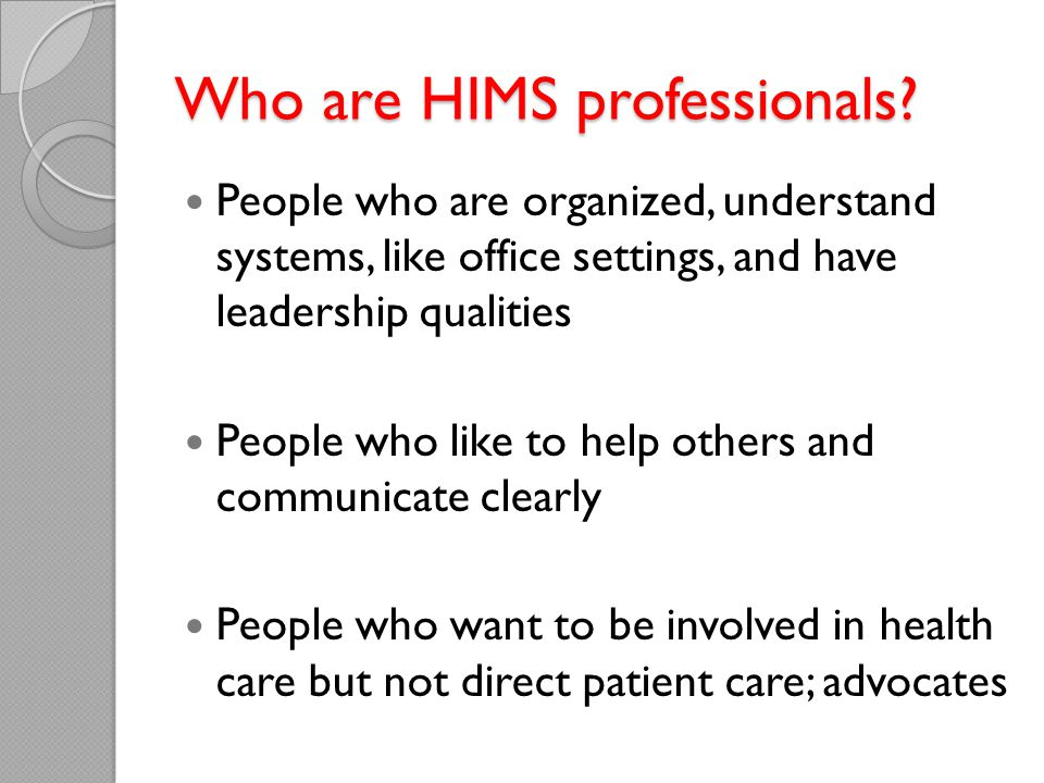 Who are HIMS professionals