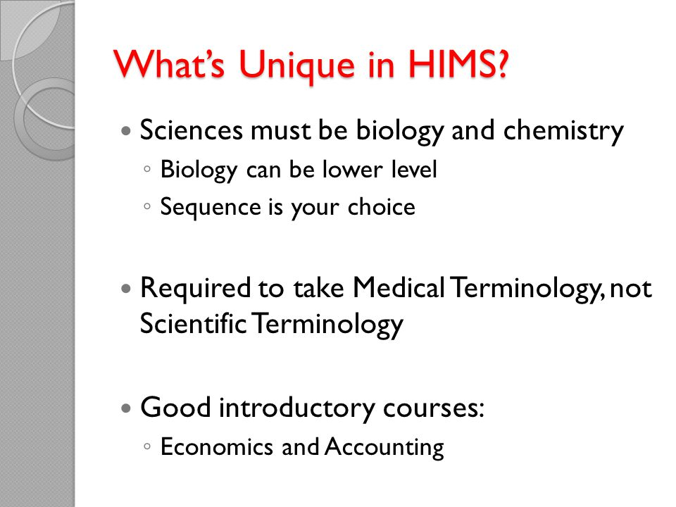 What's Unique in HIMS Sciences must be biology and chemistry