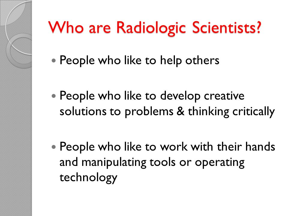 Who are Radiologic Scientists