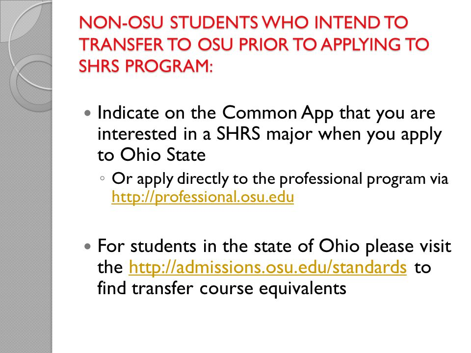 non-OSU students who intend to transfer to osu prior to applying to shrs program: