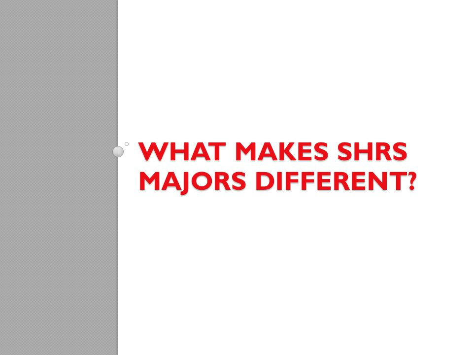 What makes SHRS majors different