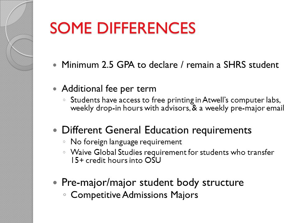 SOME DIFFERENCES Different General Education requirements