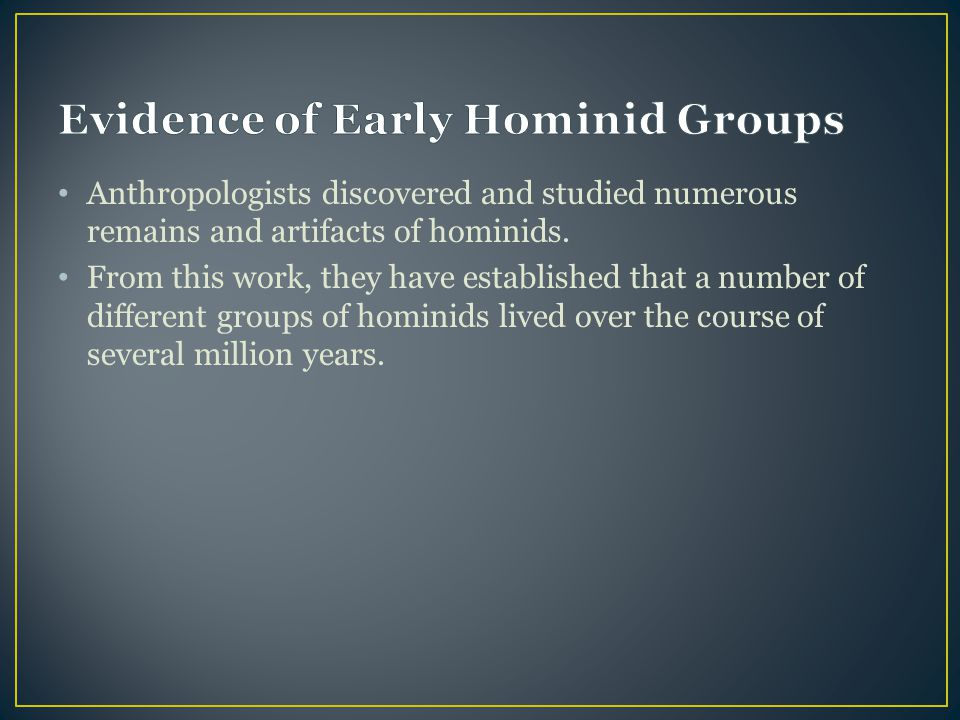Evidence of Early Hominid Groups