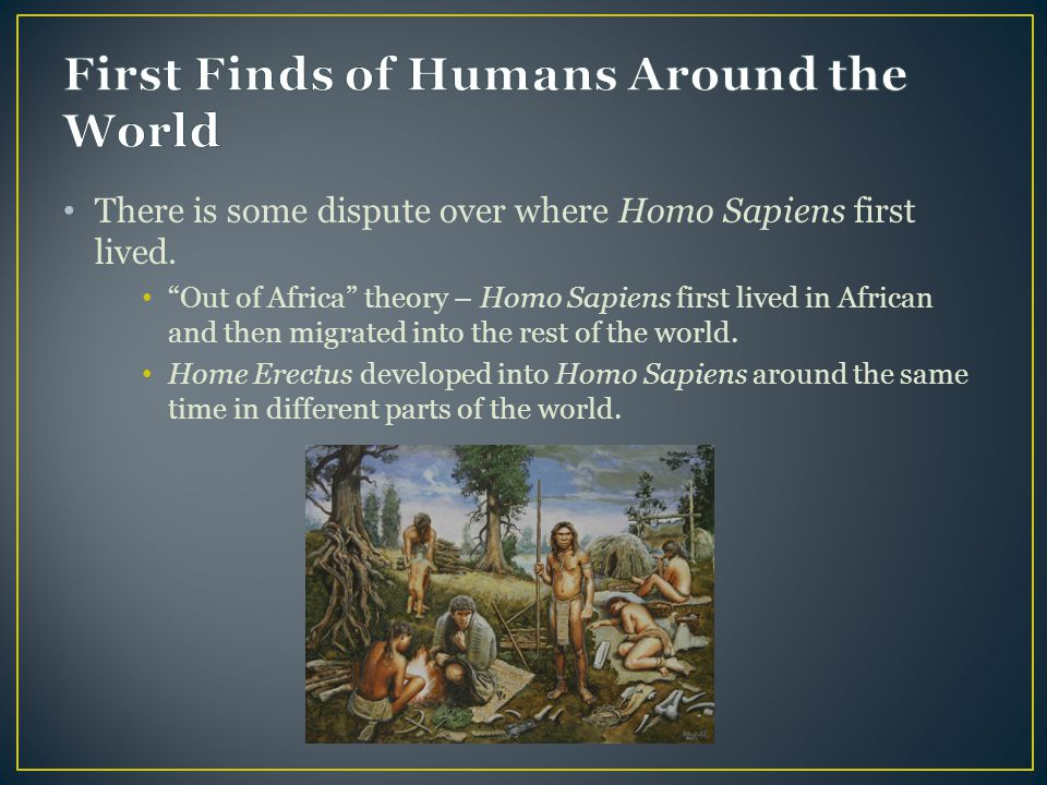 First Finds of Humans Around the World