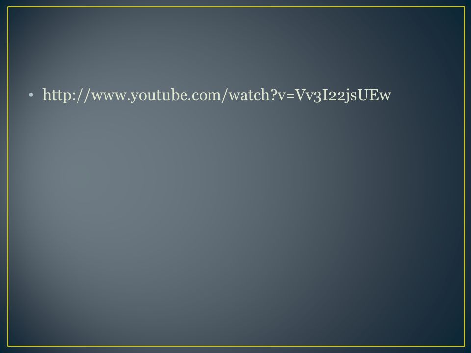 http://www.youtube.com/watch v=Vv3I22jsUEw