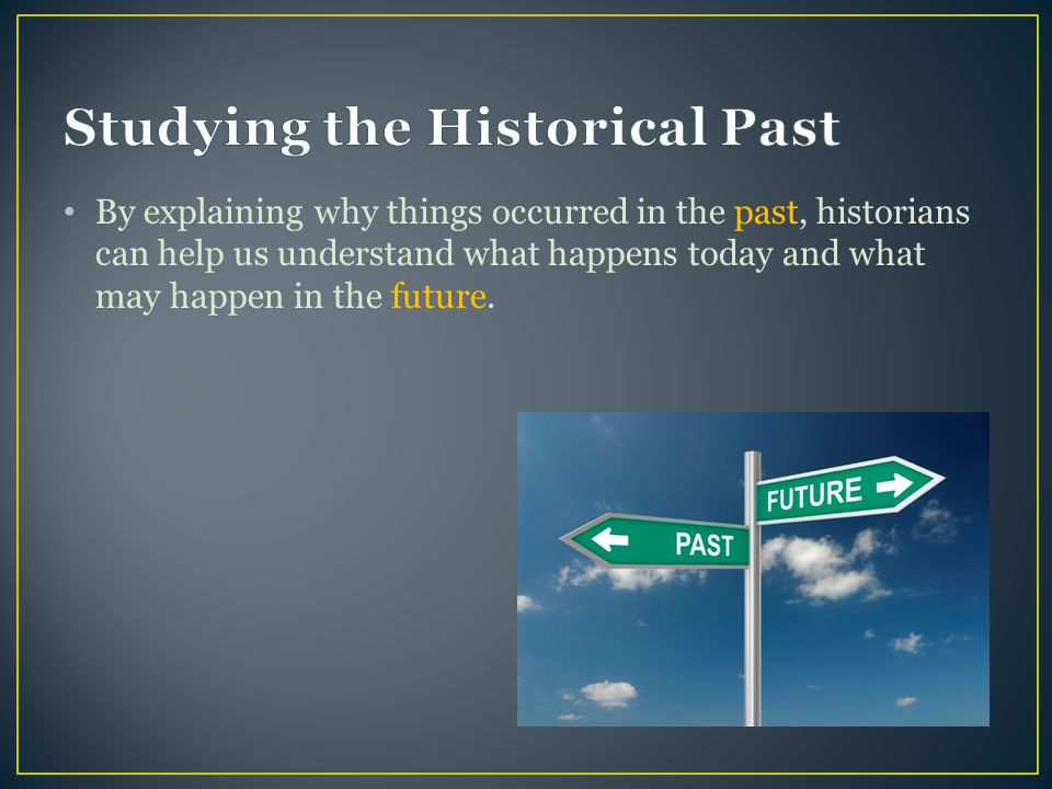 Studying the Historical Past