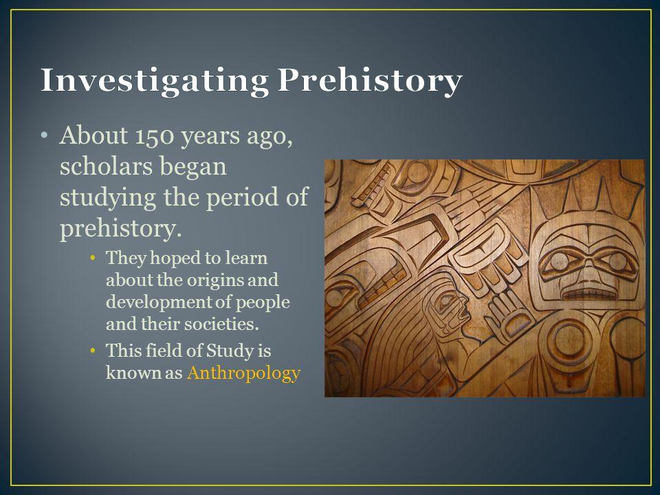 Investigating Prehistory