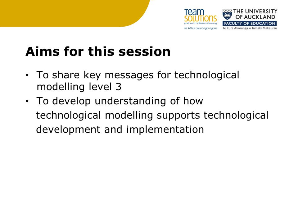 Aims for this session To share key messages for technological modelling level 3. To develop understanding of how.