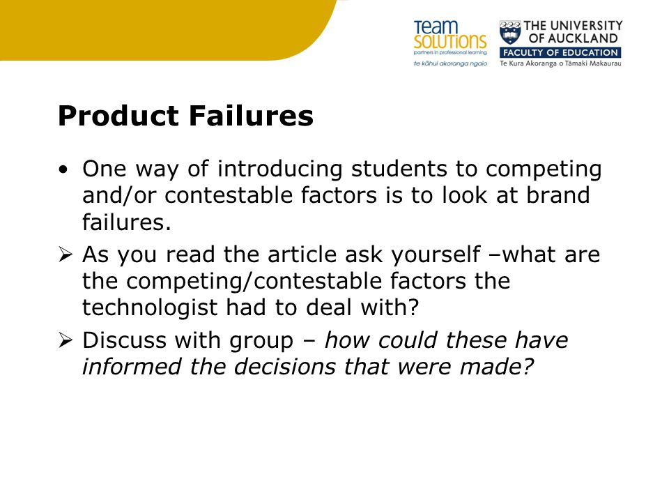 Product Failures One way of introducing students to competing and/or contestable factors is to look at brand failures.