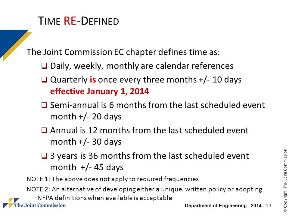Time RE-Defined The Joint Commission EC chapter defines time as:
