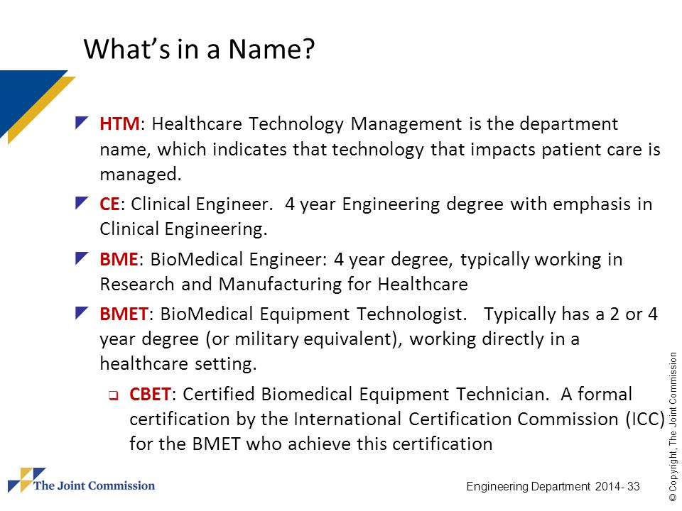 What's in a Name HTM: Healthcare Technology Management is the department name, which indicates that technology that impacts patient care is managed.
