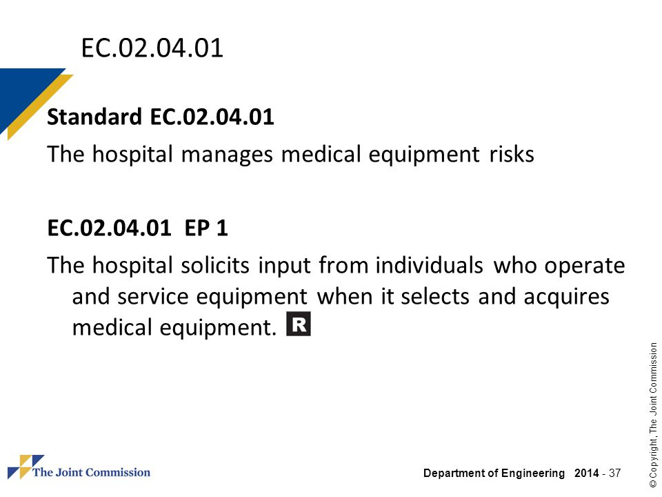 EC.02.04.01 Standard EC.02.04.01. The hospital manages medical equipment risks. EC.02.04.01 EP 1.