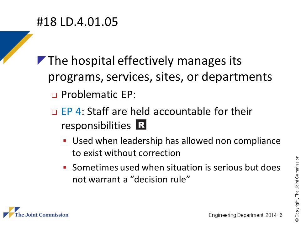 #18 LD.4.01.05 The hospital effectively manages its programs, services, sites, or departments. Problematic EP: